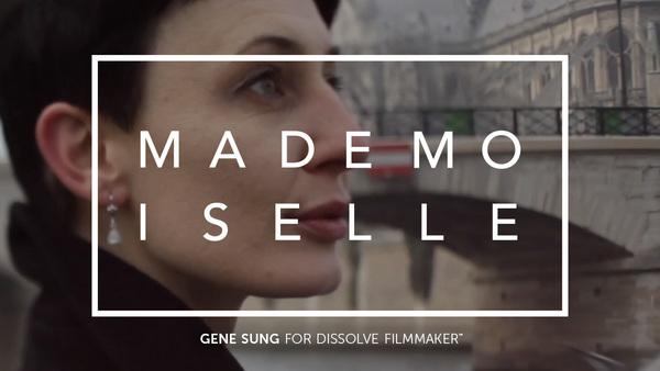 Mademoiselle - Gene Sung for Dissolve Filmmaker™