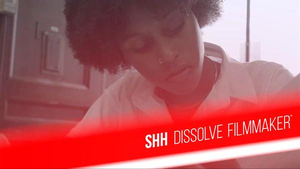 Shh - Dissolve Filmmaker™
