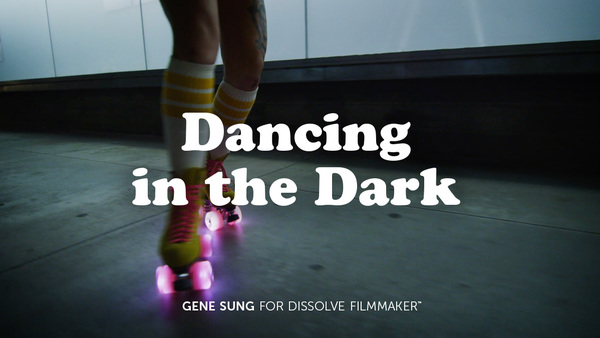 Dancing in the Dark - Gene Sung for Dissolve Filmmaker™
