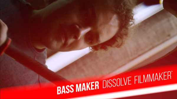 Bass Maker - Dissolve Filmmaker™