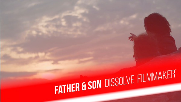 Father & Son - Dissolve Filmmaker™