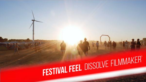 Festival Feel - Dissolve Filmmaker™